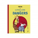 Tim und Struppi Tintin Le petit livre des dangers (FR)