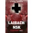 Laibach und NSK Die Inquisitionsmaschine im Kreuzverhör